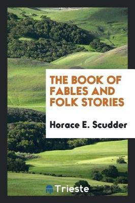 The Book of Fables and Folk Stories by Horace E Scudder image