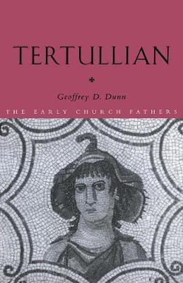 Tertullian by Geoffrey D. Dunn