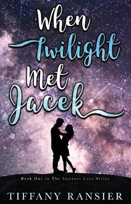 When Twilight Met Jacek by Tiffany Ransier