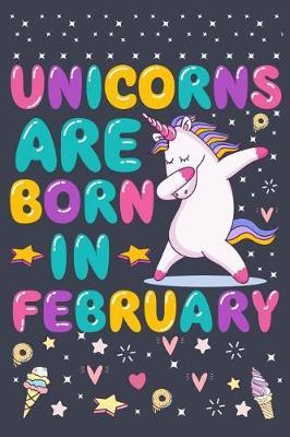Unicorns Are Born In February by Pink Flamingo Publishing