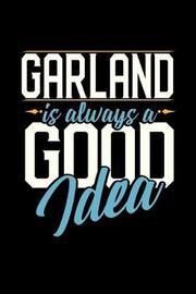 Garland Is Always a Good Idea by Dennex Publishing image