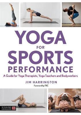 Yoga for Sports Performance by Jim Harrington