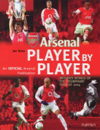 Arsenal Player by Player: Player by Play by Joe Rose image