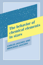 The Behavior of Chemical Elements in Stars by Carlos Jaschek