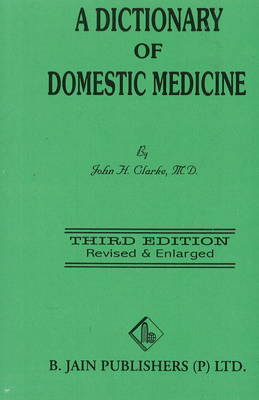 Dictionary of Domestic Medicine by John Henry Clarke image