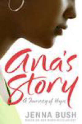 Ana's Story: A Journey of Hope by Jenna Bush image