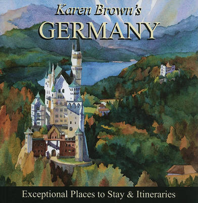 Karen Brown's Germany: Exceptional Places to Stay and Itineraries: 2010 by Clare Brown image