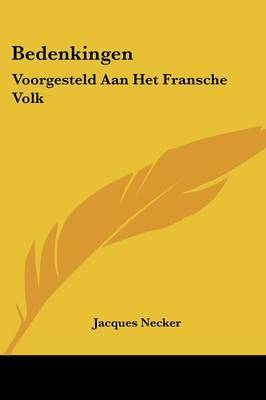 Bedenkingen: Voorgesteld Aan Het Fransche Volk: Aangaande Het Rechtsgeding (1793) by Jacques Necker image