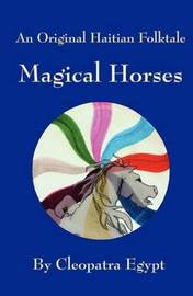Magical Horses by Cleopatra Egypt
