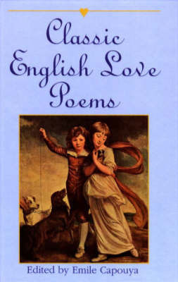 Classic English Love Poems by Emile Capouy