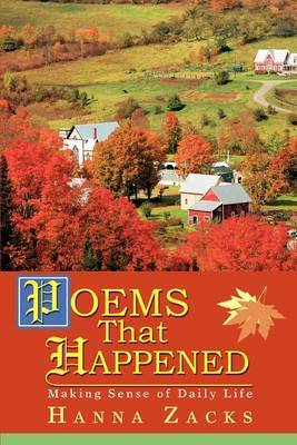 Poems That Happened: Making Sense of Daily Life by Hanna Zacks image