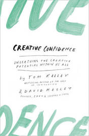 Creative Confidence by David Kelley