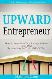 Upward Entrepreneur by Matthew Irons