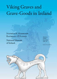 Viking Graves and Grave-Goods in Ireland by Stephen J. Harrison