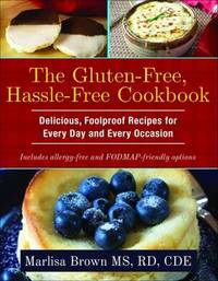 The Gluten-Free, Hassle-Free Cookbook by Marlisa Brown