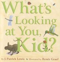 What's Looking at You, Kid? by J.Patrick Lewis