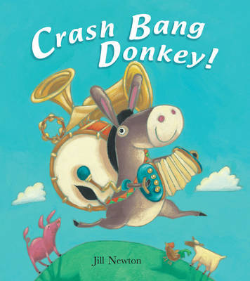 Crash Bang Donkey by Jill Newton