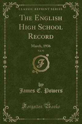 The English High School Record, Vol. 51 by James E Powers