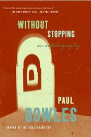 Without Stopping by Paul Bowles