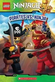 Pirates vs. Ninja (Lego Ninjago: Reader) by Tracey West