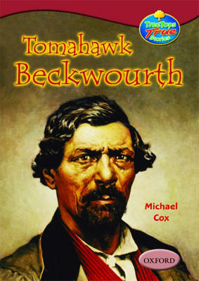 Oxford Reading Tree: Levels 15-16: Treetops True Stories: Tomahawk Beckwourth - My Life and Adventures by Michael Cox image