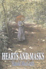 Hearts and Masks by Harold Macgrath, Fiction, Classics, Action & Adventure by Harold Macgrath