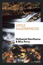 Little Masterpieces by Nathaniel Hawthorne