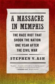 A Massacre in Memphis by V Stephen Ash