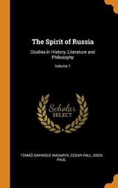 The Spirit of Russia by Tomas Garrigue Masaryk