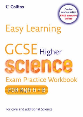 Easy Learning - GCSE Science Exam Practice Workbook for AQA A+B: Higher by Mary Jones image