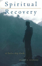 Spiritual Recovery by Grant Schnarr image