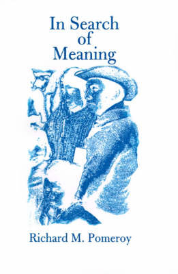 In Search of Meaning by Richard M. Pomeroy image