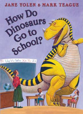 How Do Dinosaurs Go To School? by Mark Teague image