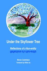 Under the Skyflower Tree: Reflections of a Nun-Entity by Mona Castelazo image