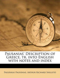 Pausanias' Description of Greece, Tr. Into English with Notes and Index Volume 2 by Thomas Pausanias