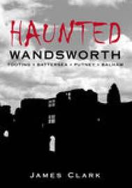 Haunted Wandsworth by James Clark image