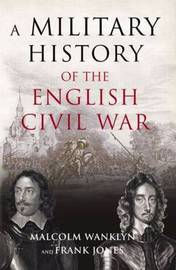 A Military History of the English Civil War by Malcolm Wanklyn image