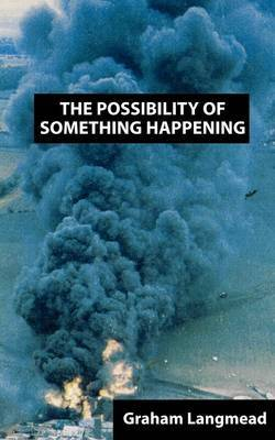 The Possibility of Something Happening by Graham Langmead image