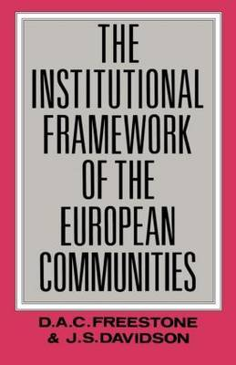 The Institutional Framework of the European Communities by J.S. Davidson