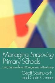 Managing Improving Primary Schools by Colin Conner