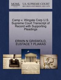 Camp V. Wingate Corp U.S. Supreme Court Transcript of Record with Supporting Pleadings by Erwin N. Griswold