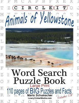 Circle It, Animals of Yellowstone, Large Print, Word Search, Puzzle Book by Lowry Global Media LLC image