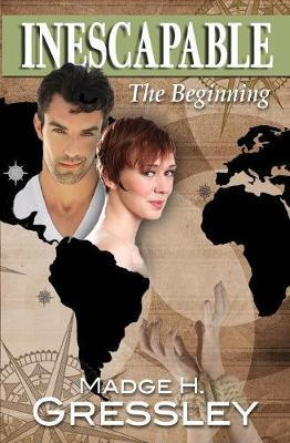 Inescapable the Beginning by Madge H Gressley image