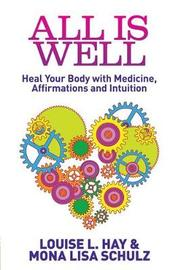 All Is Well by Louise Hay