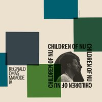 Children Of Nu' (LP) by Reginald Omas Mamode IV