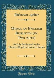 Midas, an English Burletta (in Two Acts) by Unknown Author image
