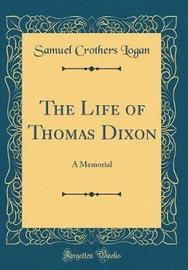 The Life of Thomas Dixon by Samuel Crothers Logan image