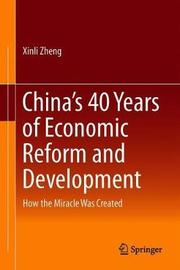 China's 40 Years of Economic Reform and Development by Xinli Zheng