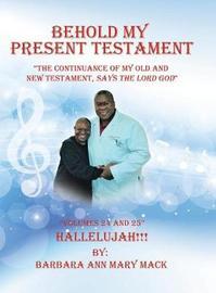 Behold My Present Testament by Barbara Ann Mary Mack