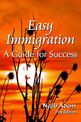 Easy Immigration: A Guide for Success by Nejib Adem image